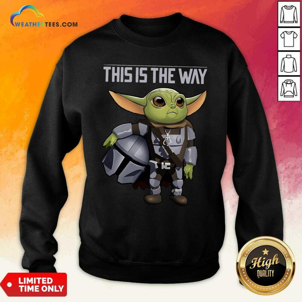 Baby Yoda The Mandalorian This Is The Way Sweatshirt - Design By Weathertees.com
