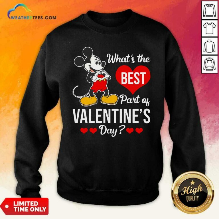 Mickey Mouse Whats The Best Part Of Valentines Day Sweatshirt - Design By Weathertees.com