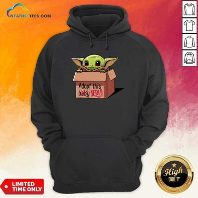 Baby Yoda Adopt This Not Baby This Jedi Hoodie - Design By Weathertees.com