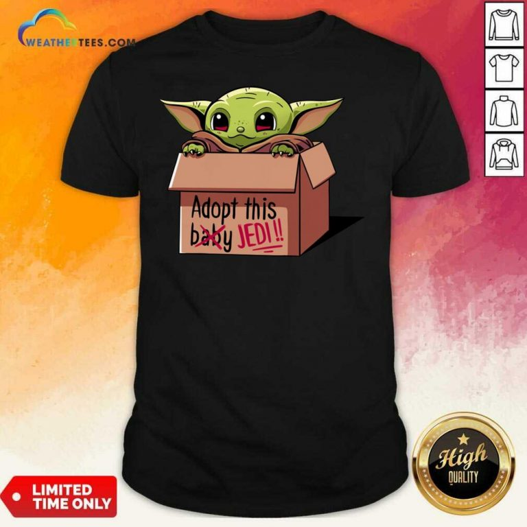 Baby Yoda Adopt This Not Baby This Jedi Shirt - Design By Weathertees.com