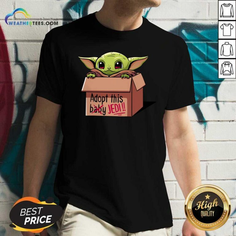 Baby Yoda Adopt This Not Baby This Jedi V-neck - Design By Weathertees.com