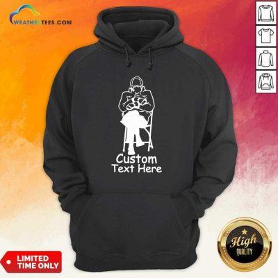 Bernie Sanders Custom Text Here Hoodie - Design By Weathertees.com