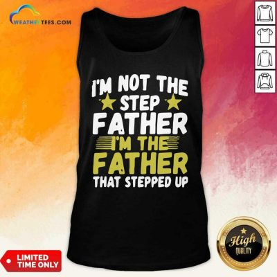 Mens I Am Not The Step Father Stepped Up Tank Top - Design By Weathertees.com