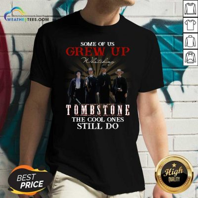 Some Of Us Grew Up Tombstone The Cool Ones Still Do V-neck - Design By Weathertees.com