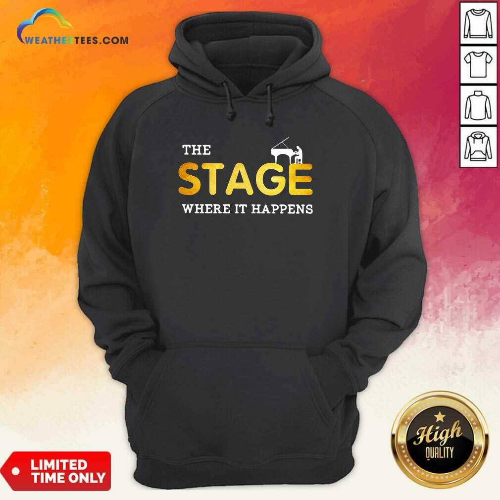 The Stage Where It Happens Piano Hoodie - Design By Weathertees.com