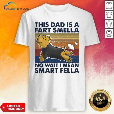 Vintage This Dad Is A Fart Smella No Wait I Mean Smart Fella Yorkshire Terrier Dog Shirt - Design By Weathertees.com