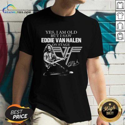 Yes I Am Old But I Saw Eddie Van Halen On Stage Signature V-neck - Design By Weathertees.com