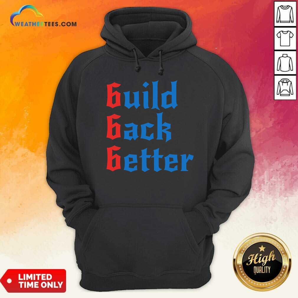 Build Back Better 666 Anti Globalist Hoodie - Design By Weathertees.com