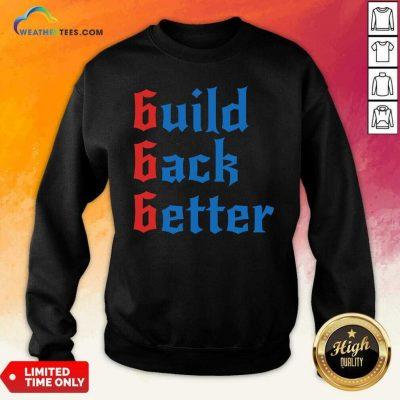 Build Back Better 666 Anti Globalist Sweatshirt - Design By Weathertees.com