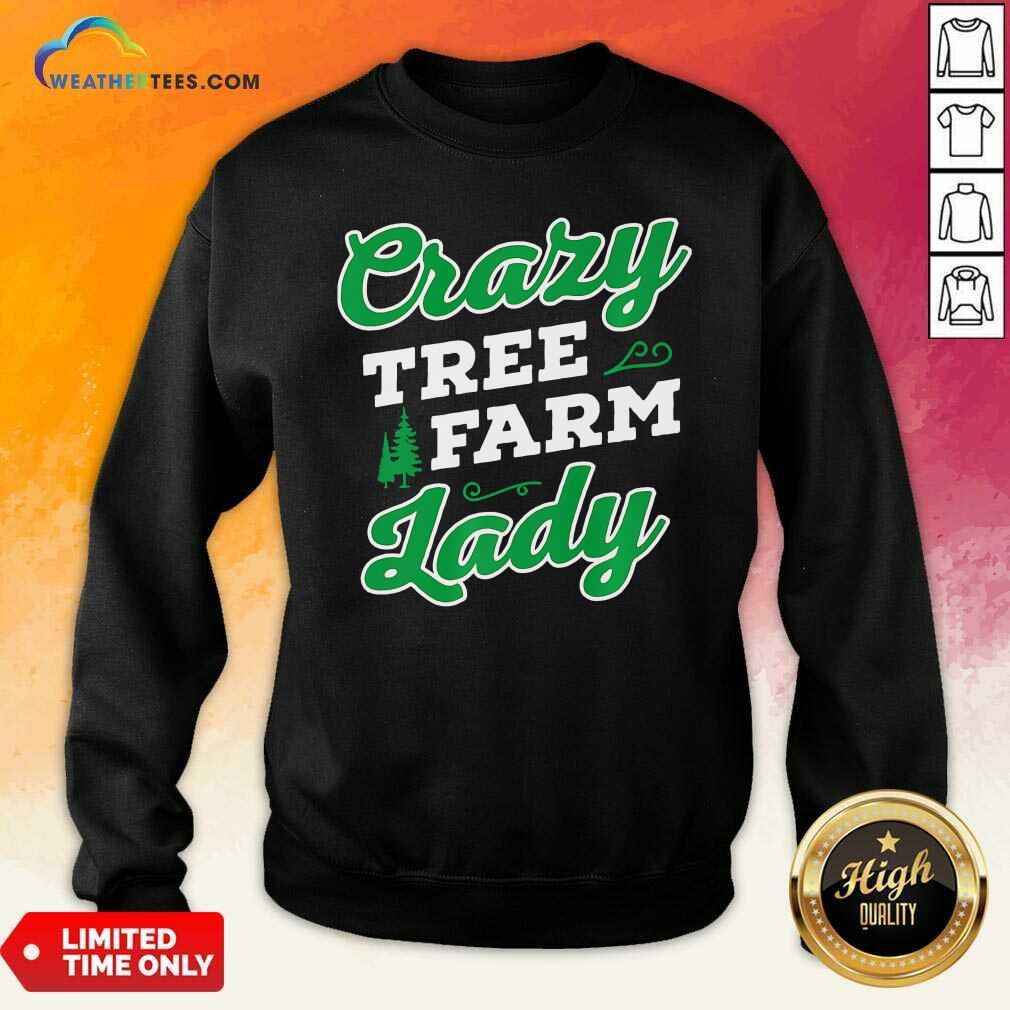 Crazy Tree Farm Lady Christmas Tree Merry Xmas Sweatshirt - Design By Weathertees.com