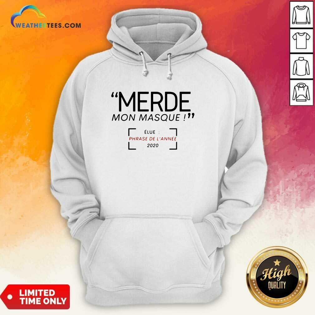 Merde Mon Masque Elue Phrase De L'année 2020 Hoodie - Design By Weathertees.com