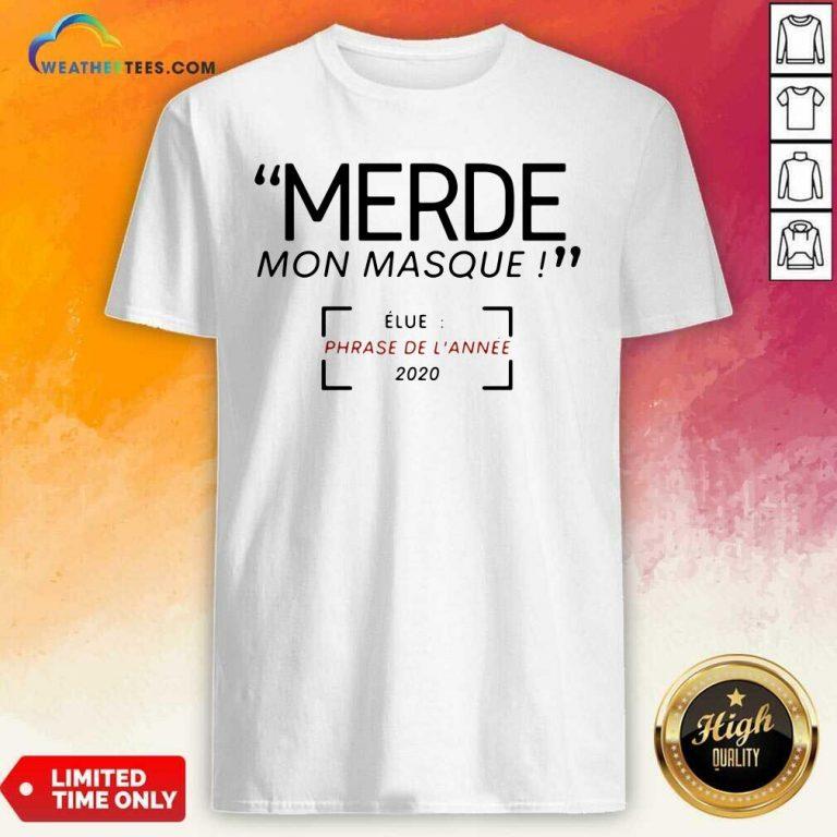 Merde Mon Masque Elue Phrase De L'année 2020 Shirt - Design By Weathertees.com