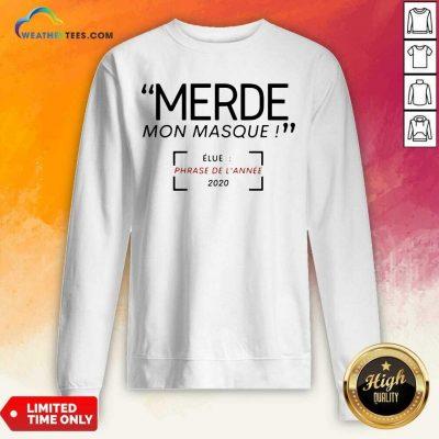 Merde Mon Masque Elue Phrase De L'année 2020 Sweatshirt - Design By Weathertees.com