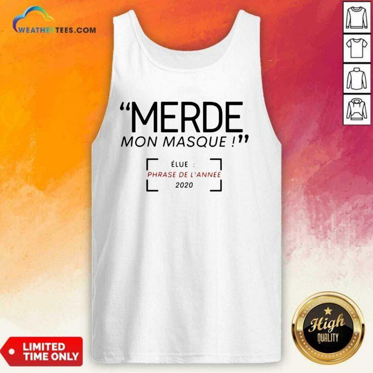 Merde Mon Masque Elue Phrase De L'année 2020 Tank Top - Design By Weathertees.com