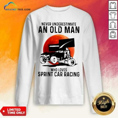 Never Underestimate An Old Man Who Loves Sprint Cả Racing The Moon Sweatshirt - Design By Weathertees.com