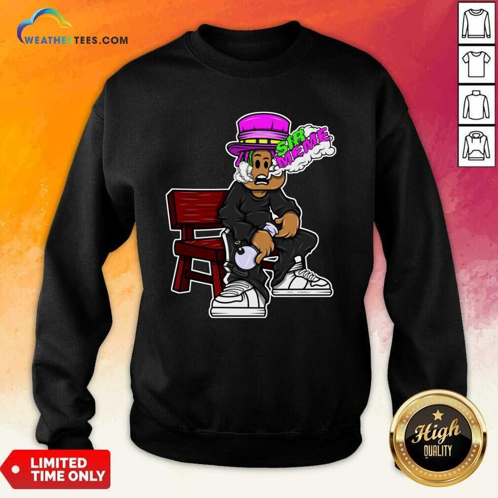 Sir Meme Sweatshirt - Design By Weathertees.com