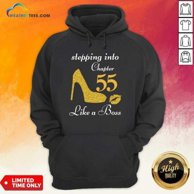 Stepping Into Chapter 55 Like A Boss Hoodie - Design By Weathertees.com