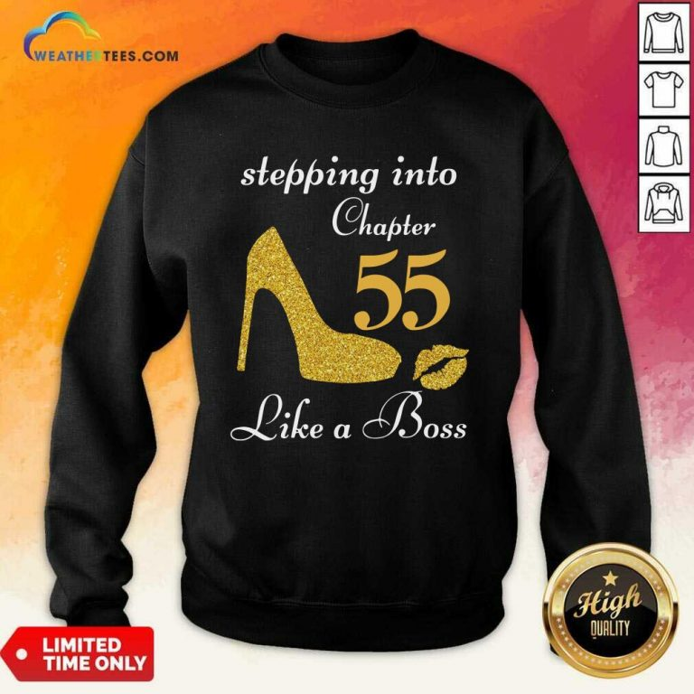 Stepping Into Chapter 55 Like A Boss Sweatshirt - Design By Weathertees.com