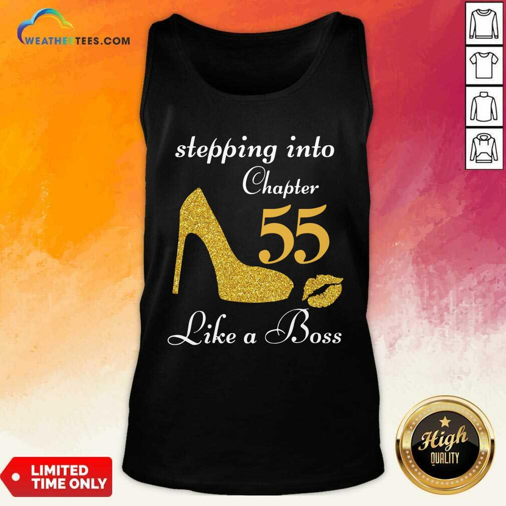 Stepping Into Chapter 55 Like A Boss Tank Top - Design By Weathertees.com