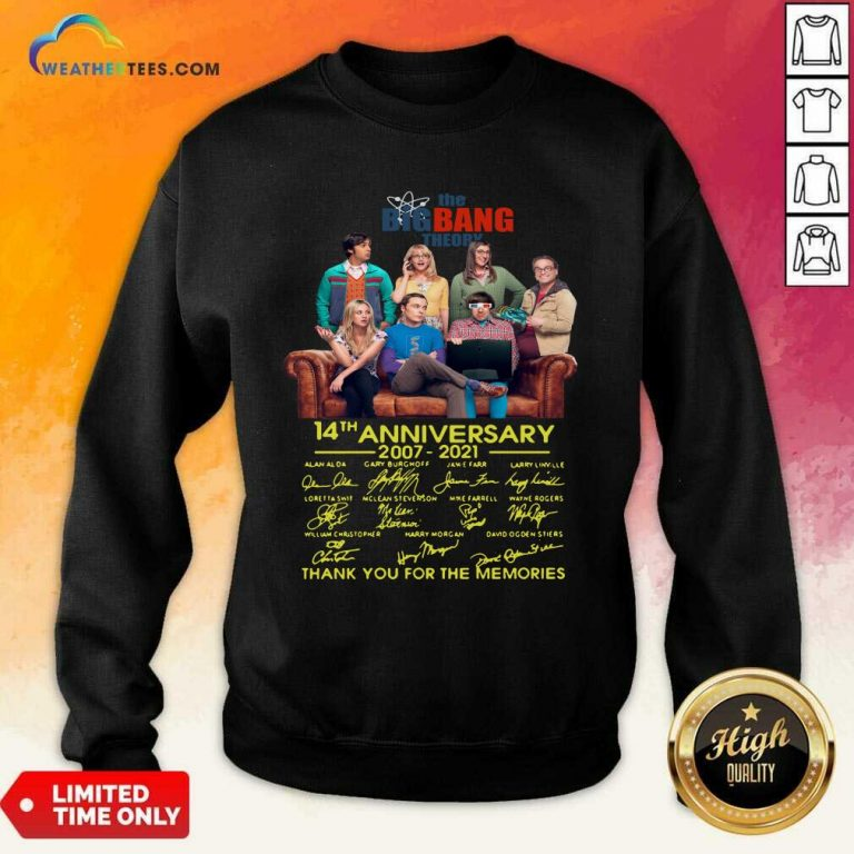 The Bigbang Theory 14th Anniversary 2007 2021 Signatures Thank For The Memories Sweatshirt - Design By Weathertees.com