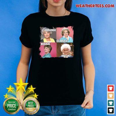 The Golden Girls Savage Classy Bougie Ratchet Ladies-tee - Design By Weathertees.com