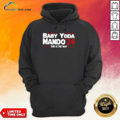 Babay Yoda Mando 24 This Is The Way Hoodie - Design By Weathertees.com