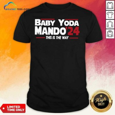 Babay Yoda Mando 24 This Is The Way Shirt - Design By Weathertees.com
