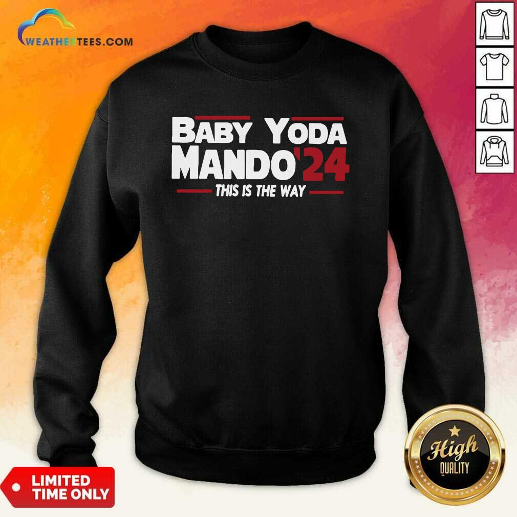Babay Yoda Mando 24 This Is The Way Sweatshirt - Design By Weathertees.com