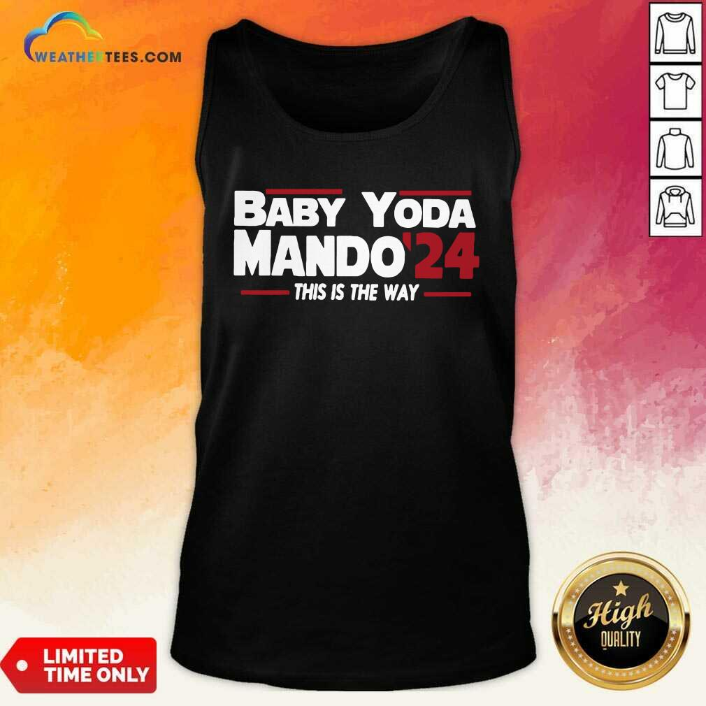 Babay Yoda Mando 24 This Is The Way Tank Top - Design By Weathertees.com