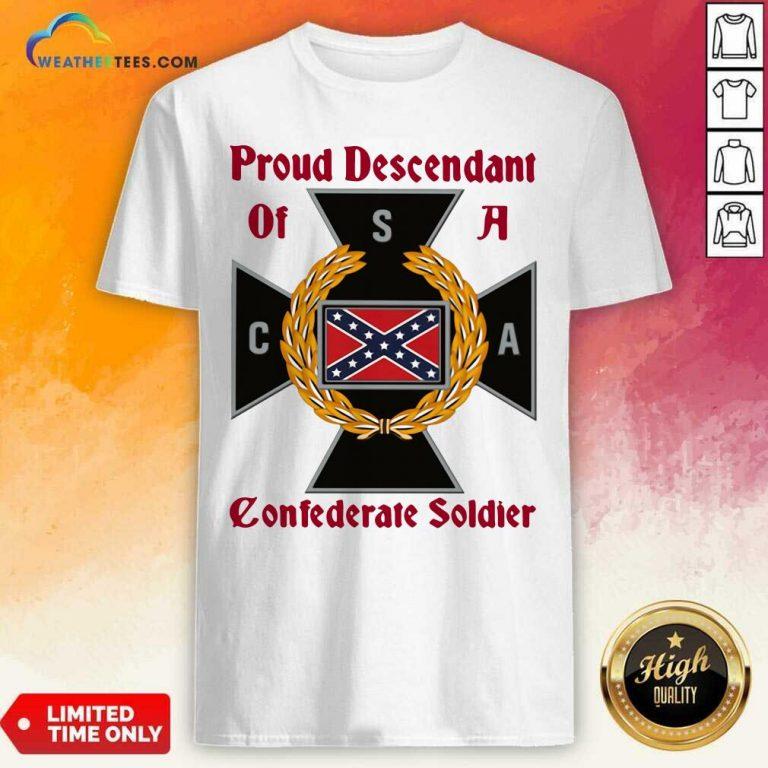 CNA Proud Descendant Of A Confederate Soldier Shirt - Design By Weathertees.com