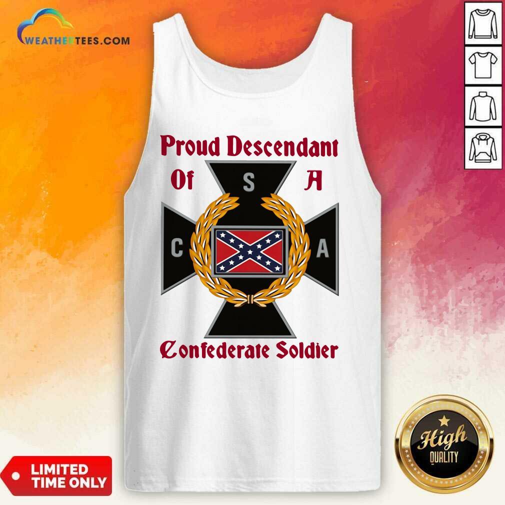 CNA Proud Descendant Of A Confederate Soldier Tank Top - Design By Weathertees.com