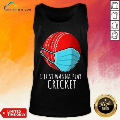 I Just Wanna Play Cricket Tank Top - Design By Weathertees.com