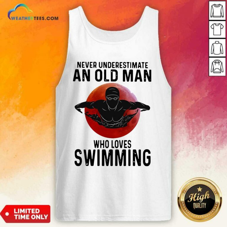 Never Underestimate An Old Man Who Loves Swimming The Moon Tank Top - Design By Weathertees.com