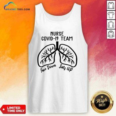 Nurse Covid 19 Team Face Down Sats Up Tank Top - Design By Weathertees.com