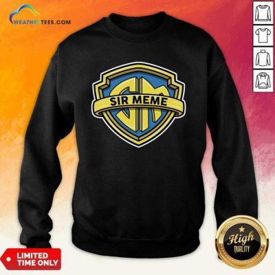 Sir Meme Store Sweatshirt - Design By Weathertees.com