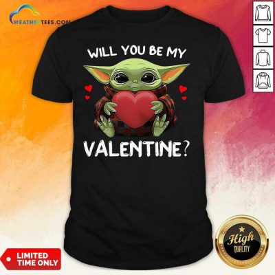 Baby Yoda Hug Heart Will You Be My Valentine Shirt - Design By Weathertees.com