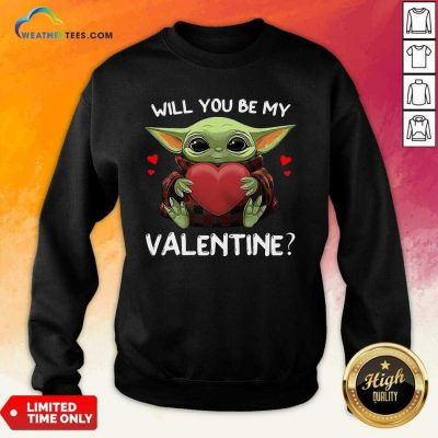 Baby Yoda Hug Heart Will You Be My Valentine Sweatshirt - Design By Weathertees.com