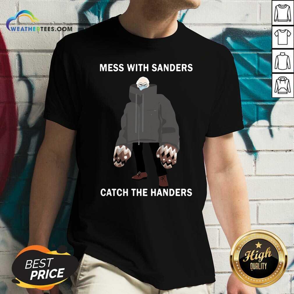 Bernie Sanders Mess With Sanders Catch The Handers V-neck - Design By Weathertees.com