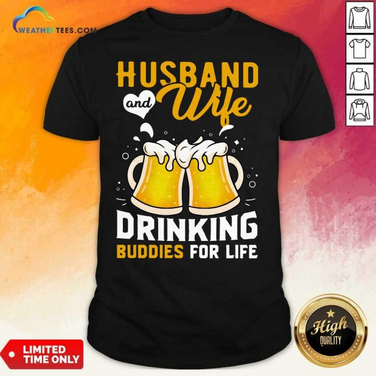 Husband And Wife Drinking Buddies For Life Beer Shirt - Design By Weathertees.com