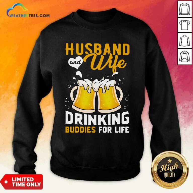 Husband And Wife Drinking Buddies For Life Beer Sweatshirt - Design By Weathertees.com