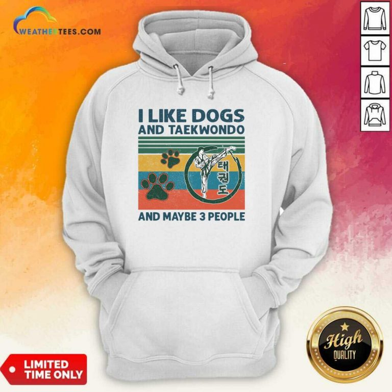 I Like Dogs And Taekwondo And Maybe 3 People Vintage Retro Hoodie - Design By Weathertees.com