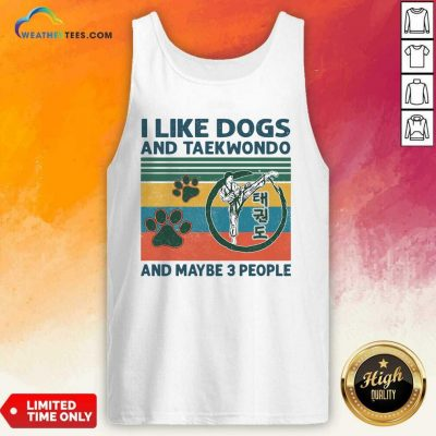I Like Dogs And Taekwondo And Maybe 3 People Vintage Retro Tank Top - Design By Weathertees.com