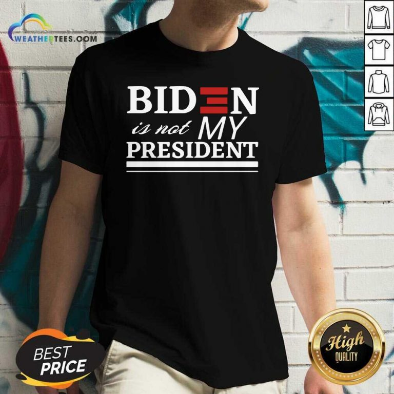 Joe Biden Is Not My President V-neck - Design By Weathertees.com