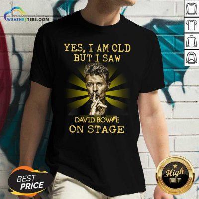 Yes I Am Old But I Saw David Bowie On Stage V-neck - Design By Weathertees.com