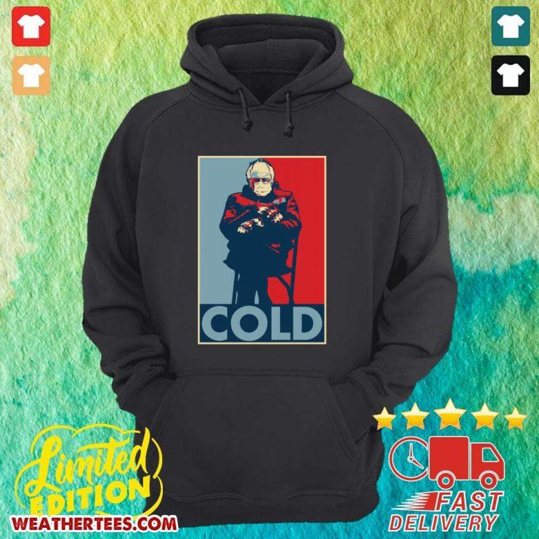 Bernie Sanders Cold Bernie Mittens Funny Meme Inauguration Hoodie - Design By Weathertees.com
