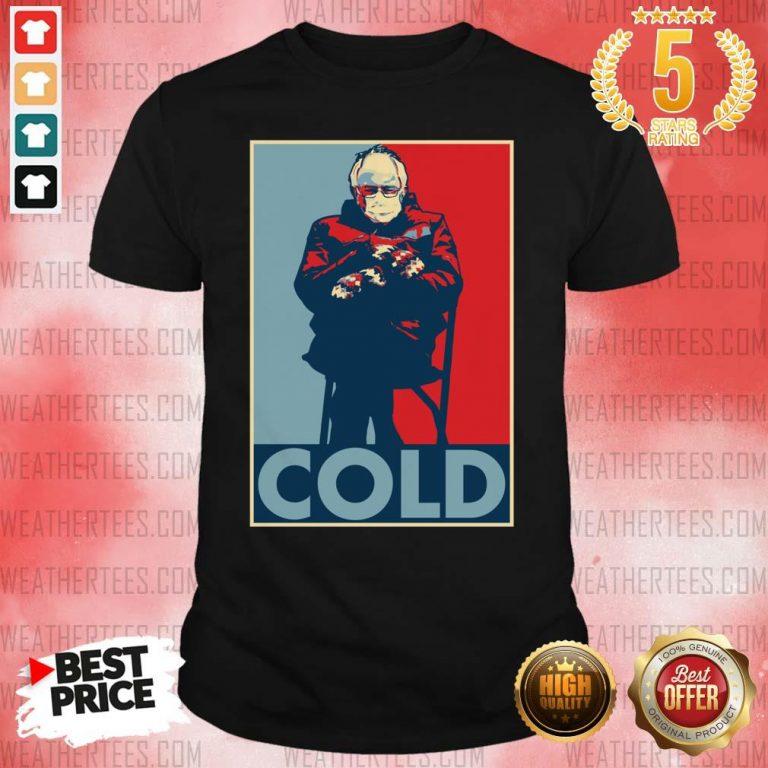 Bernie Sanders Cold Bernie Mittens Funny Meme Inauguration Shirt - Design By Weathertees.com