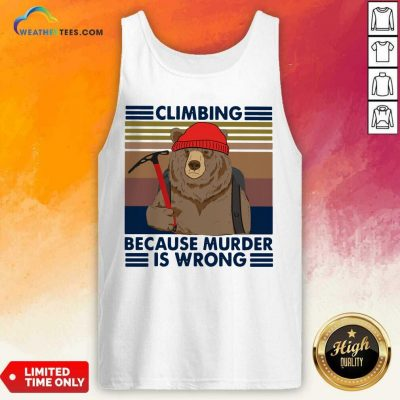 Climbing Because Murder Is Wrong Bear Vintage Tank Top - Design By Weathertees.com