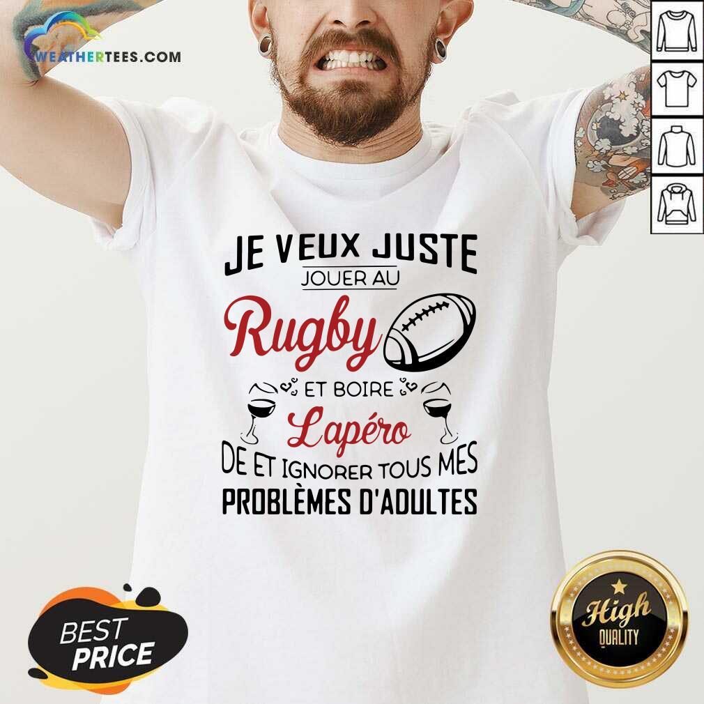 Je Veux Juste Rugby Lapéro Problemes Dadultes V-neck - Design By Weathertees.com