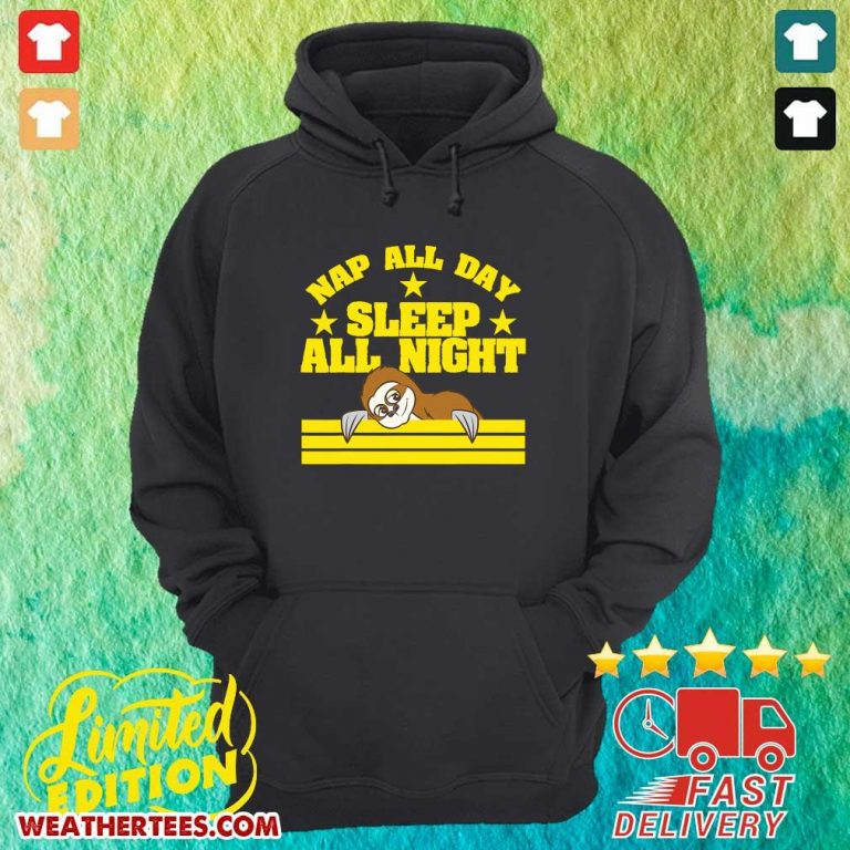 Sloth Nap All Day Sleep All Night Hoodie - Design By Weathertees.com