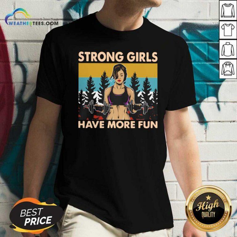 Strong Girls Have More Fun Vintage V-neck - Design By Weathertees.com
